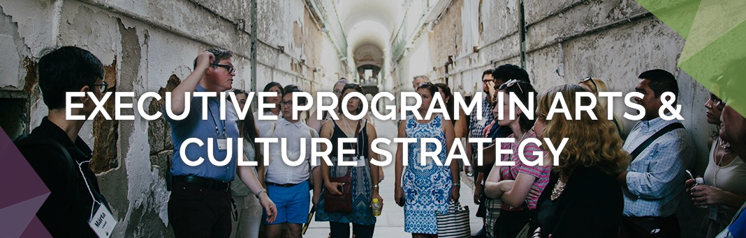 Executive Program in Arts & Culture Strategy